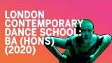London Contemporary Dance School: BA (Hons) in Contemporary Dance (2020)